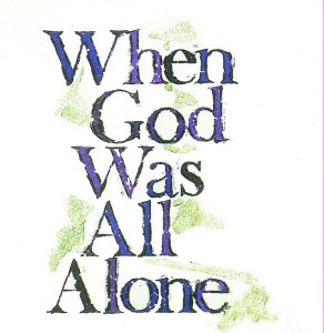 When God Was All Alone